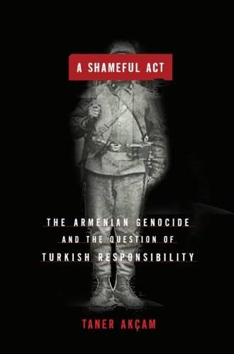 A Shameful Act by Taner Akcam
