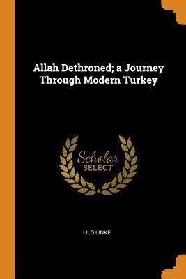 Allah Dethroned - A Journey Through Modern Turkey